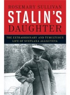 Rosemary Sullivan - Stalin's Daughter