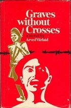 Arved Viirlaid - Graves Without Crosses