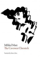 Mihkel Mutt - The Caveman Chronicle