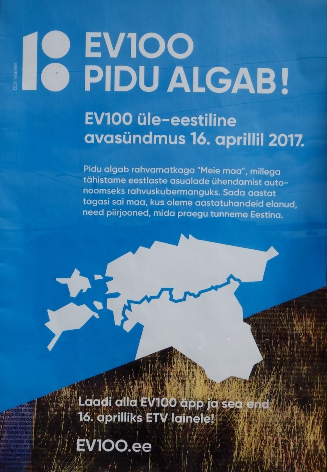 "Posters on bus shelters proclaim: ""The nation-wide opening event of Estonia's centenary is on April 16, 2017."" The celebrations will kick off with a huge public hike in 18 different sections along the former border between the Eestimaa kubermang (Governorate of Estonia, in the north) and the Liivimaa kubermang (Governorate of Livonia, what is now southern Estonia and extending into what is now Latvia). Estonia's current territory was divided as such from the 16th century until 100 years ago this past week. Hiking en mass and symbolically erasing this imaginary border revealed the contour of Eesti as we now know it and where we have lived for thousands of years. Photo: Riina Kindlam (2017)"